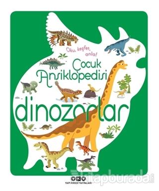 Çocuk Ansiklopedisi - Dinozorlar (Ciltli)