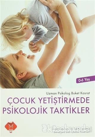 Çocuk Yetiştirmede Psikolojik Taktikler (0-6 Yaş)