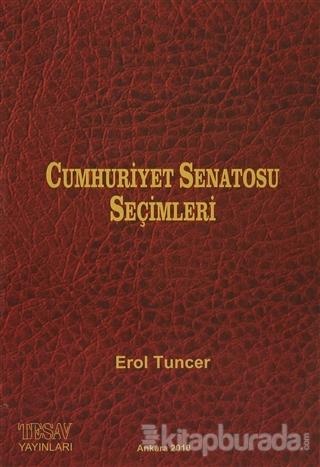 Cumhuriyet Senatosu Seçimleri Erol Tuncer