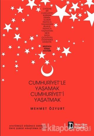 Cumhuriyet'le Yaşamak Cumhuriyet'i Yaşatmak %15 indirimli Mehmet Özyur