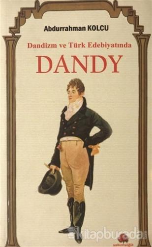 Dandizm ve Türk Edebiyatında Dandy
