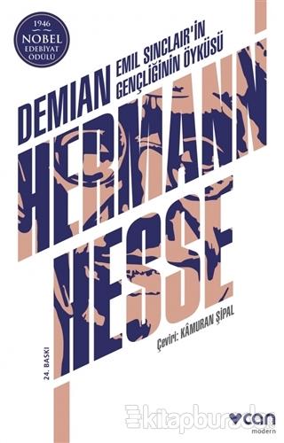Demian - Emil Sinclair'in Gençliğinin Öyküsü