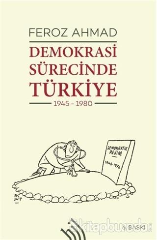 Demokrasi Sürecinde Türkiye 1945 - 1980 (Ciltli)