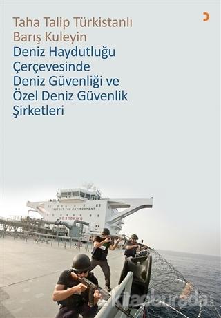 Deniz Haydutluğu Çerçevesinde Deniz Güvenliği ve Özel Deniz Güvenlik Şirketleri