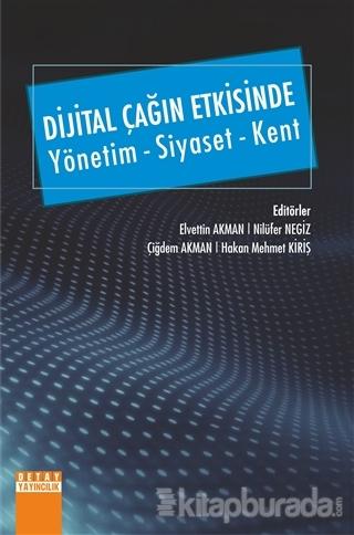 Dijital Çağın Etkisinde Yönetim - Siyaset - Kent