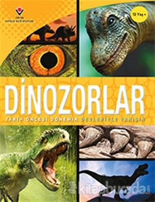 Dinozorlar - Tarih Öncesi Dönemin Devleriyle Tanışın Kolektif