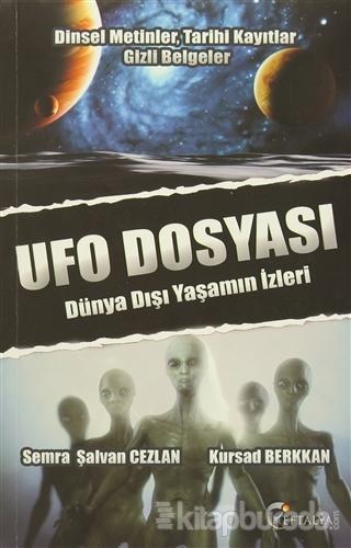 Dinsel Metinler, Tarihi Kayıtlar Gizli Belgeler / Ufo Dosyası