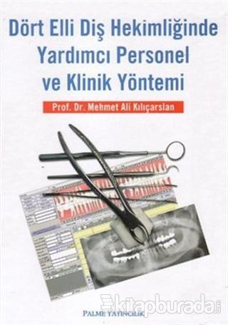 Dört Elli Diş Hekimliğinde Yardımcı Personel ve Klinik Yöntemi (Ciltli)