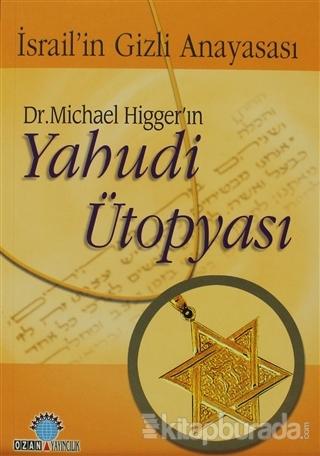 Dr. Michael Higger'ın Yahudi Ütopyası