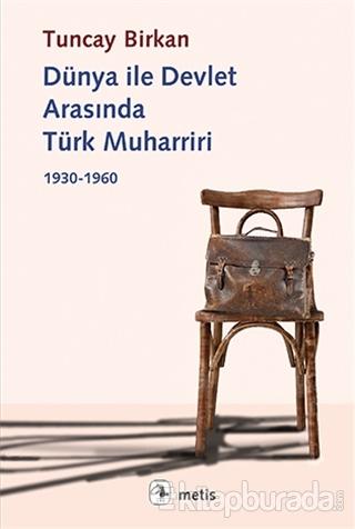Dünya ile Devlet Arasında Türk Muharriri
