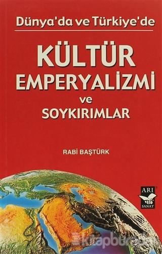 Dünya'da ve Türkiye'de Kültür Emperyalizmi ve Soykırımlar