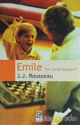 Emile - Bir Çocuk Büyüyor Jean Jacques Rousseau