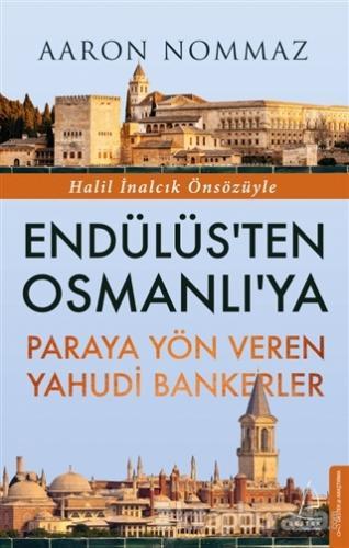 Endülüs'ten Osmanlı'ya Paraya Yön Veren Yahudi Bankerler Aaron Nommaz