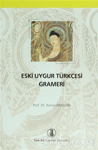 Eski Uygur Türkçesi Grameri (Ciltli)