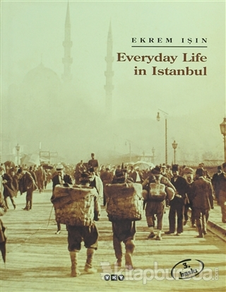Everyday Life in Istanbul (Ciltli)