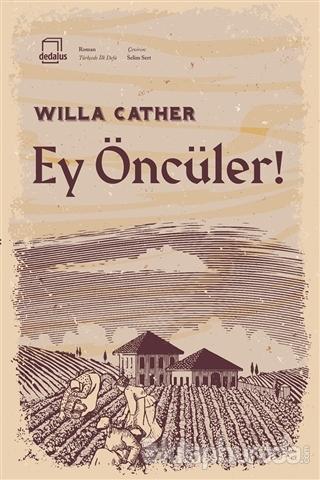 Ey Öncüler! Willa Cather