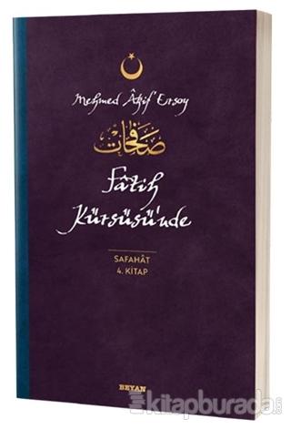 Fatih Kürsüsü'nde - Safahat 4. Kitap Mehmed Âkif Ersoy