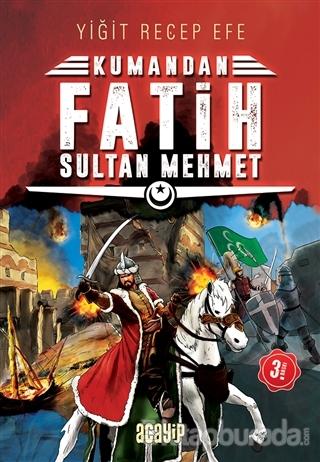 Fatih Sultan Mehmet: Kumandan 1