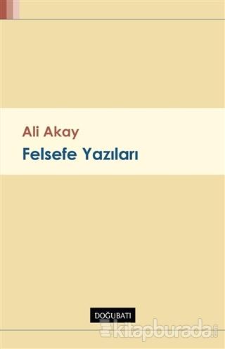 Felsefe Yazıları Ali Akay