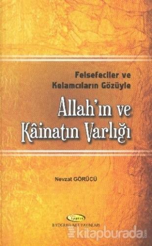 Felsefeciler ve Kelamcıların Gözüyle Allah'ın ve Kainat'ın Varlığı