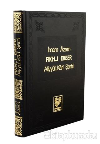 Fıkh-ı Ekber Aliyyil-Kari Şerhi (Ciltli)