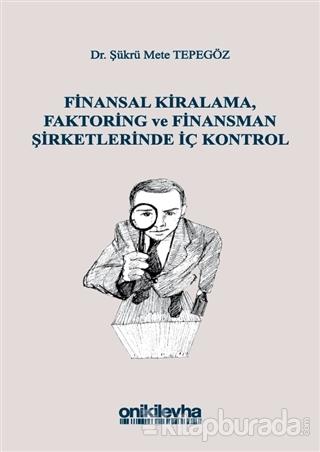 Finansal Kiralama, Faktoring ve Finansman Şirketlerinde İç Kontrol