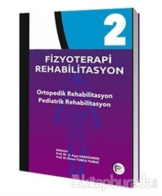 Fizyoterapi Rehabilitasyon 2 (Ciltli)