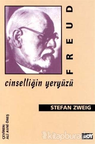 Freud: Cinselliğin Yeryüzü Stefan Zweig