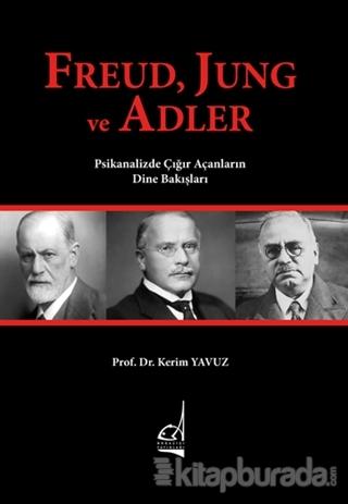 Freud Jung ve Adler Kerim Yavuz