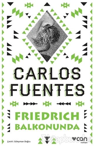 Frienrich Balkonunda %28 indirimli Carlos Fuentes