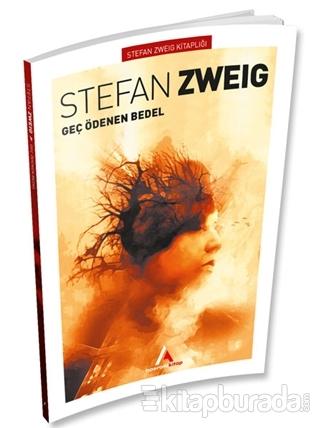 Geç Ödenen Bedel Stefan Zweig