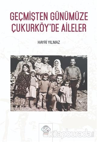Geçmişten Günümüze Çukurköy'de Aileler