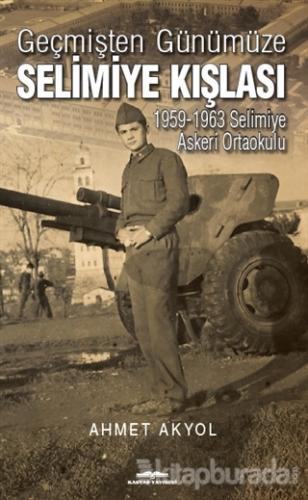 Geçmişten Günümüze Selimiye Kışlası