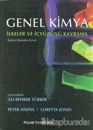 Genel Kimya - İlkeler ve İçyüzünü Kavramı (Ciltli)
