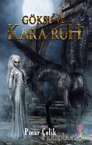 Göksu ve Kara Ruh Pınar Çelik