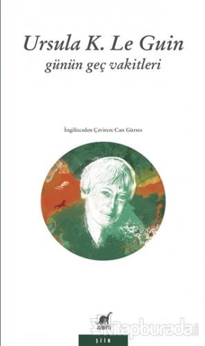 Günün Geç Vakitleri Ursula K. Le Guin