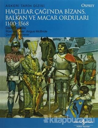 Haçlılar Çağı'nda Bizans, Balkan ve Macar Orduları