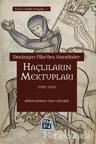 Haçlıların Mektupları (1097 - 1252)