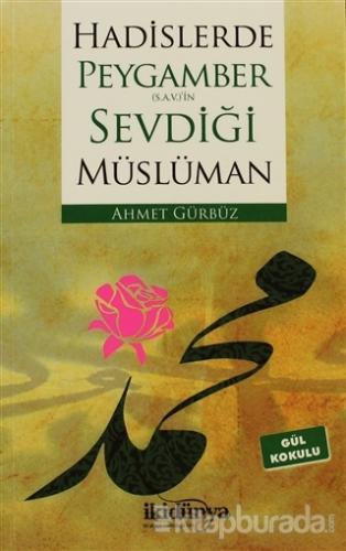 Hadislerde Peygamber(s.a.v.)'in Sevdiği Müslüman