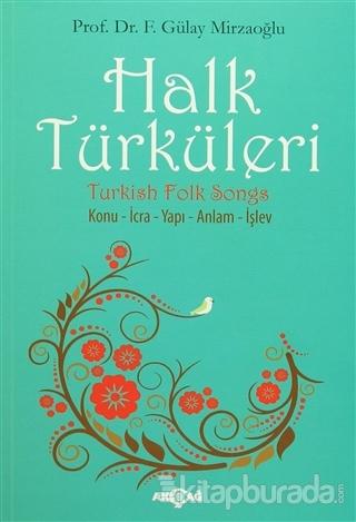 Halk Türküleri : Konu - İcra - Yapı - Anlam - İşlev