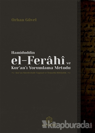 Hamiduddin el-Ferahi ve Kur'an'ı Yorumlama Metodu