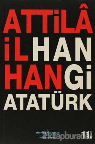 Hangi Atatürk Attilâ İlhan