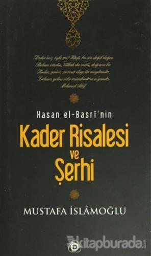 Hasan El-Basri'nin Kader Risalesi ve Şerhi (Ciltli)