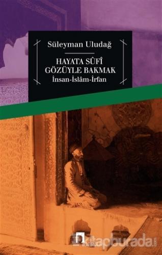 Hayata Sufi Gözüyle Bakmak