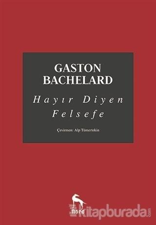 Hayır Diyen Felsefe Gaston Bachelard