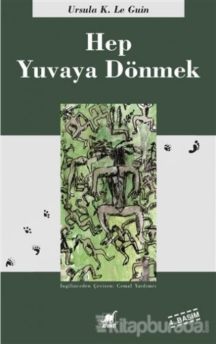 Hep Yuvaya Dönmek Ursula K. Le Guin