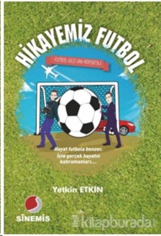 Hikayemiz Futbol Yetkin Etkin