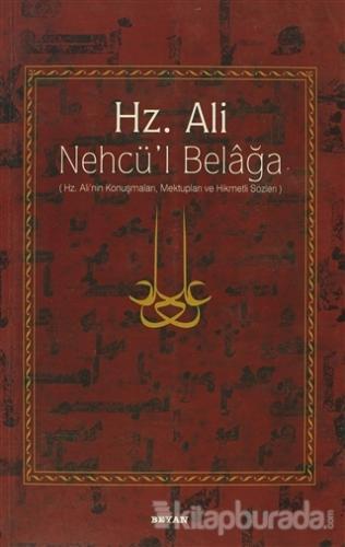 Hz. Ali / Nehcü'l Belağa Eş-Şerîf Er-Radî