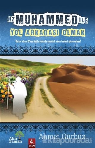 Hz. Muhammed ile (S.A.V) Yol Arkadaşı Olmak