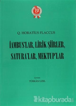İambus'lar Lirik Şiirler Satura'lar Mektup'lar Q. Horatius Flaccus